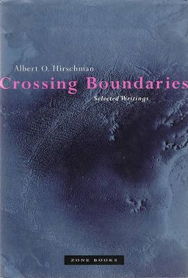 Crossing Boundaries by Albert O. Hirschman