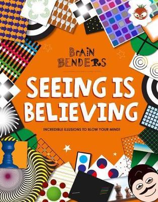 Brain Benders - Seeing is Believing by Dr. Gareth Moore