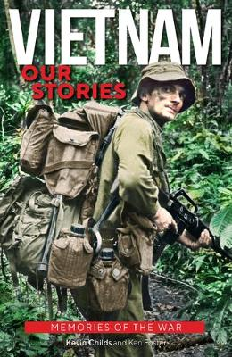 Vietnam: Our Stories by Ken Foster