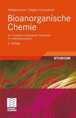 Bioanorganische Chemie: Zur Funktion Chemischer Elemente in Lebensprozessen by Wolfgang Kaim
