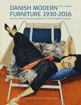 Danish Modern Furniture, 1930-2016 by Per H Hansen
