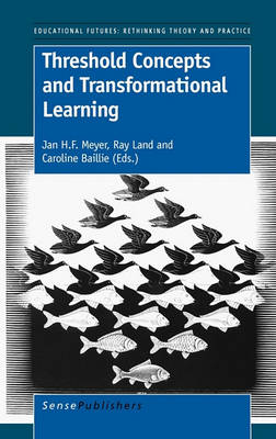 Threshold Concepts and Transformational Learning by Jan H.F. Meyer