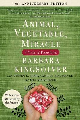 Animal, Vegetable, Miracle - Tenth Anniversary Edition book