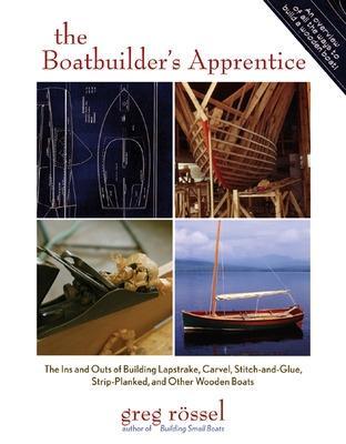The Boatbuilder's Apprentice by Greg Rossel
