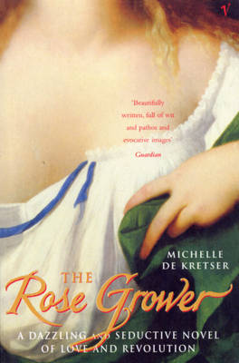 The Rose Grower by Michelle De Kretser