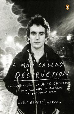 A Man Called Destruction by Holly George-Warren