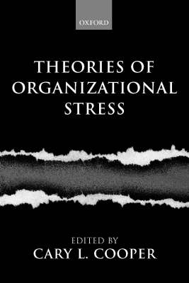 Theories of Organizational Stress by Cary L. Cooper
