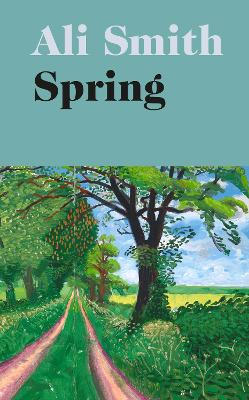 Spring: 'A dazzling hymn to hope' Observer by Ali Smith