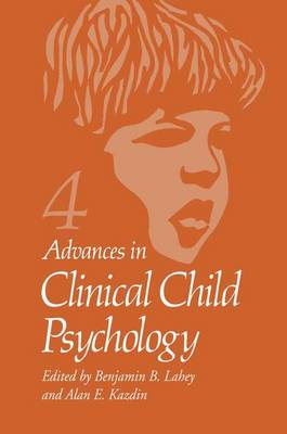 Advances in Clinical Child Psychology  4 by Benjamin B. Lahey