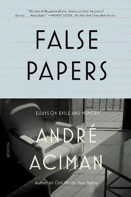 False Papers by Andre Aciman