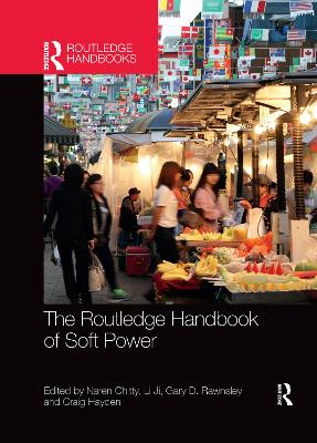 The Routledge Handbook of Soft Power by Naren Chitty