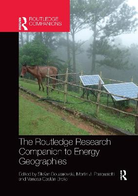 The The Routledge Research Companion to Energy Geographies by Stefan Bouzarovski