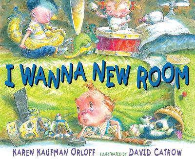 I Wanna New Room by Karen Orloff