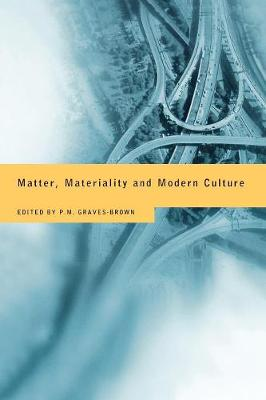Matter, Materiality and Modern Culture book