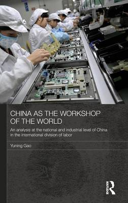 China as the Workshop of the World by Yuning Gao
