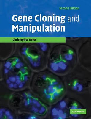 Gene Cloning and Manipulation by Christopher Howe