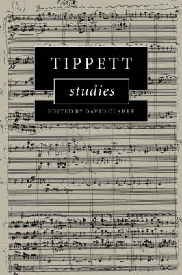 Tippett Studies by David Clarke