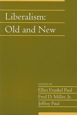 Liberalism: Old and New: Volume 24, Part 1 by Ellen Frankel Paul