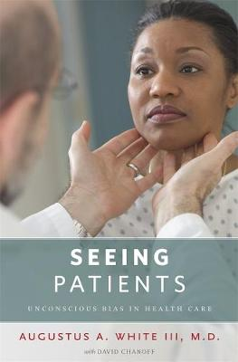 Seeing Patients by Augustus A White
