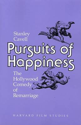 Pursuits of Happiness by Stanley Cavell
