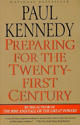 Preparing F/The 21st Century by Professor Paul Kennedy