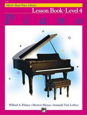 Alfred's Basic Piano Library Lesson Book, Bk 4 by Willard A Palmer