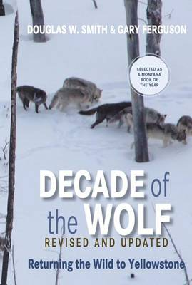 Decade of the Wolf, Revised and Updated by Douglas Smith