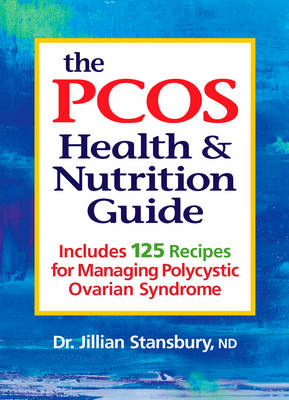 The PCOS Health & Nutrition Guide by Dr. Jillian Stansbury