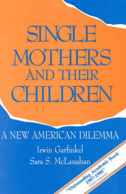 Single Mothers and Their Children by Sara S. McLanahan