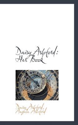 Daisy Ashford: Her Book by Daisy Ashford