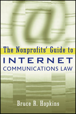 The Nonprofits' Guide to Internet Communications Law by Bruce R. Hopkins