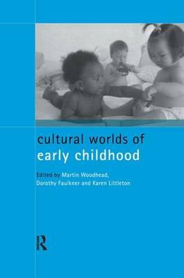 Cultural Worlds of Early Childhood by Dorothy Faulkner