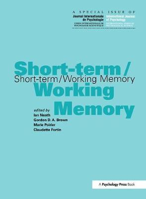 Short-term/Working Memory: A Special Issue of the International Journal of Psychology by Gordon Brown