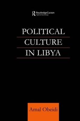 Political Culture in Libya by Amal Obeidi