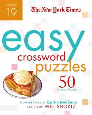 The New York Times Easy Crossword Puzzles Volume 19 by Will Shortz