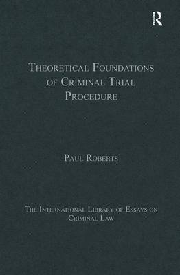 Theoretical Foundations of Criminal Trial Procedure book
