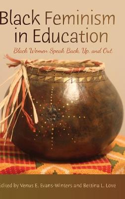 Black Feminism in Education by Bettina Love