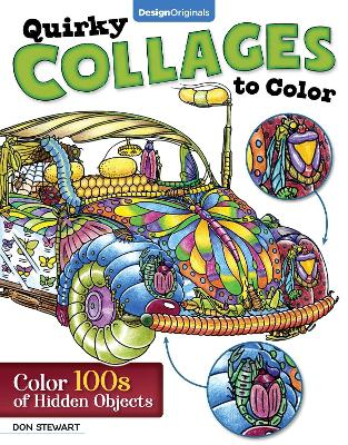 Quirky Collages to Color: Color 100s of Hidden Objects by Don Stewart