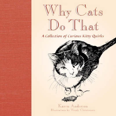 Why Cats Do That by Karen Anderson