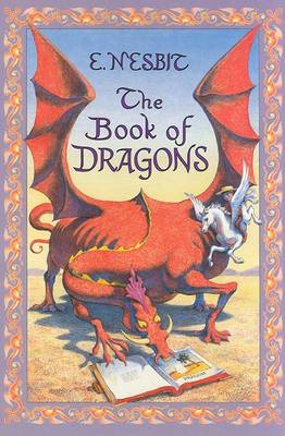 The The Book of Dragons by E. Nesbit
