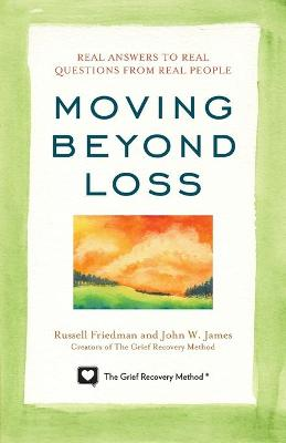 Moving Beyond Loss by Russell Friedman