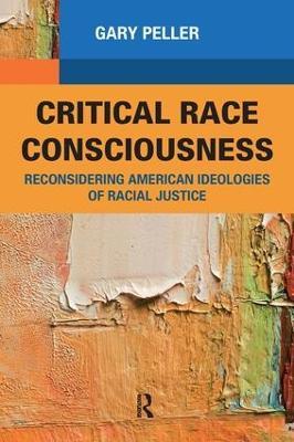 Critical Race Consciousness by Gary Peller