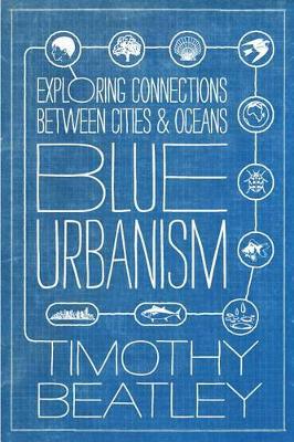 Blue Urbanism by Timothy Beatley