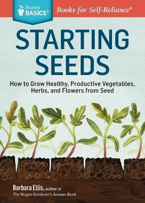 Seed Starting Basics by Barbara W. Ellis