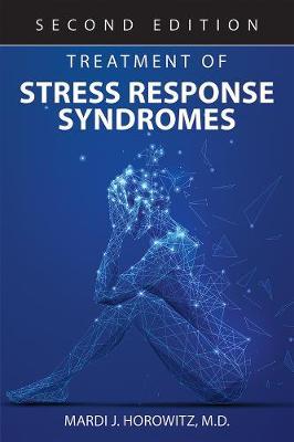 Treatment of Stress Response Syndromes by Mardi J. Horowitz