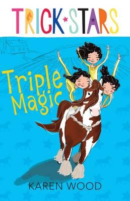 Triple Magic: Trickstars 1 by Karen Wood