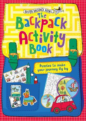 The Backpack Activity Book: Puzzles to make your journey fly by by John Bigwood