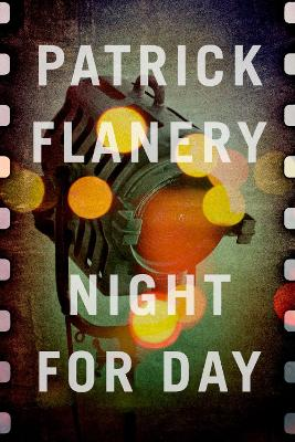 Night for Day by Patrick Flanery