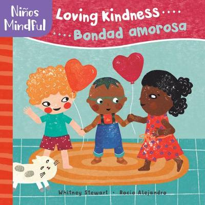 Ninos Mindful: Loving Kindness / Bondad amorosa by ,Whitney Stewart