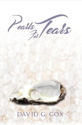 Pearls for Tears by David G. Cox